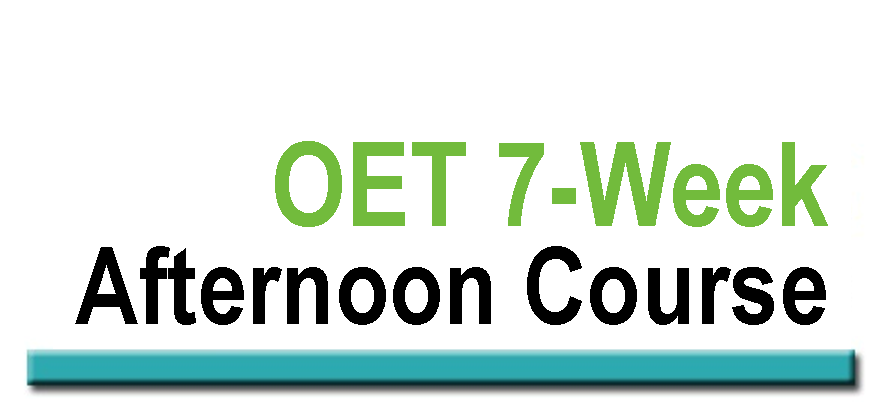OET 7 Week Afternoon Course