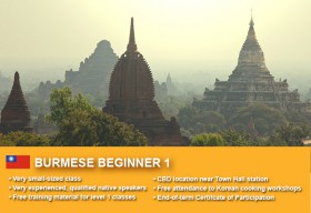 Learn Burmese Beginner 1 in Sydney CBD within small classes! Learn basic conversational proficiency over the 10-week course with free materials.