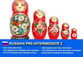 Russian Pre-Intermediate 2 Course in Sydney CBD with small classes! Advance your conversational proficiency over 10 weeks with free materials.
