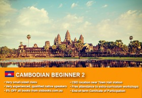 Learn Cambodian/Khmer Beginner 2 in Sydney CBD within small classes! Improve your conversational proficiency over 10 weeks with free materials.