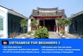 Learn Vietnamese Beginner 2 in Sydney CBD with small classes! Improve your conversational proficiency over 10 weeks with free course materials.