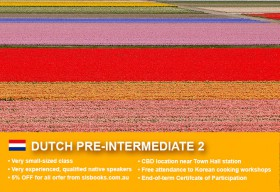Affordable Dutch Pre-Intermediate 2 Course in Sydney CBD with small classes! Advance your conversational proficiency over 10 weeks with free materials.